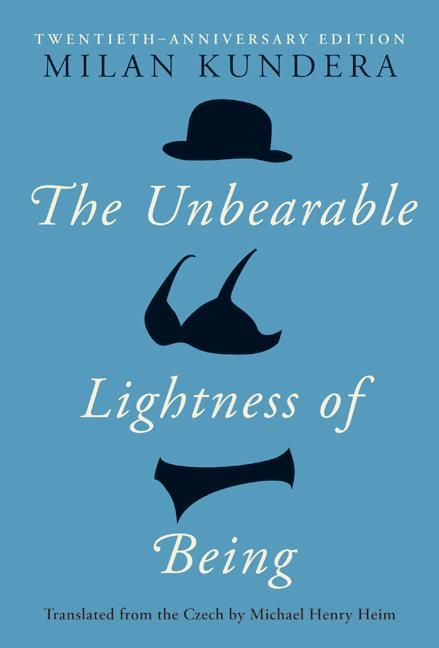 The Unbearable Lightness of Being (Milan Kundera)